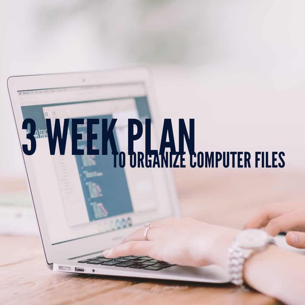 title- 3 week plan to organize computer files