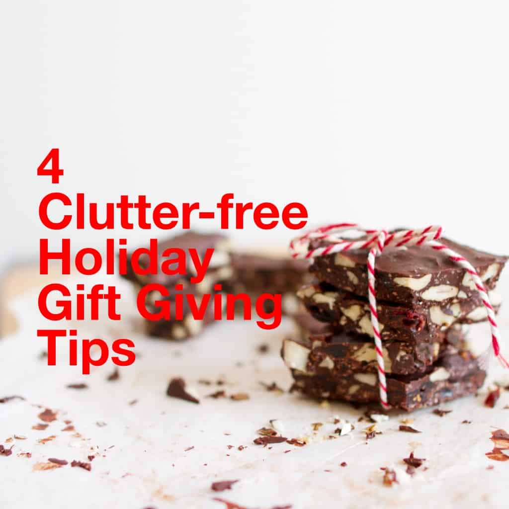 title- 4 clutter free holiday gift giving tips