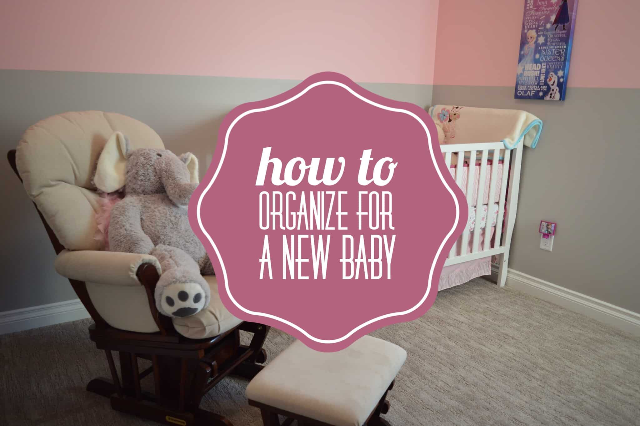 How to Organize for a New Baby Title
