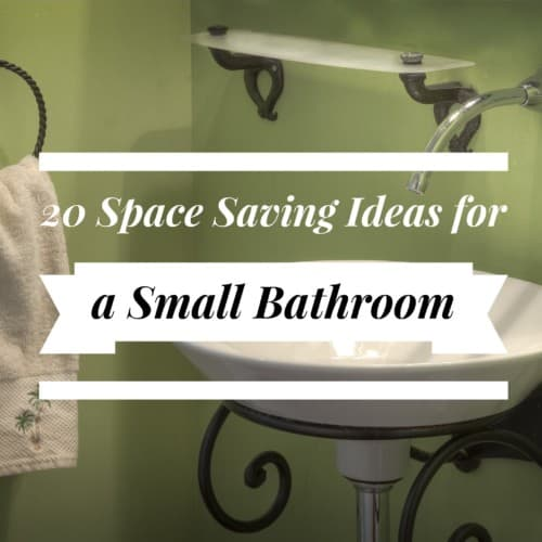 20 Space Saving Ideas for a Small Bathroom Title