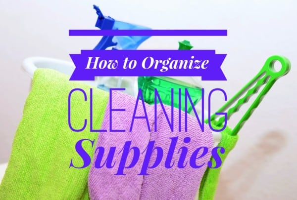 How to Organize Cleaning Supplies Title