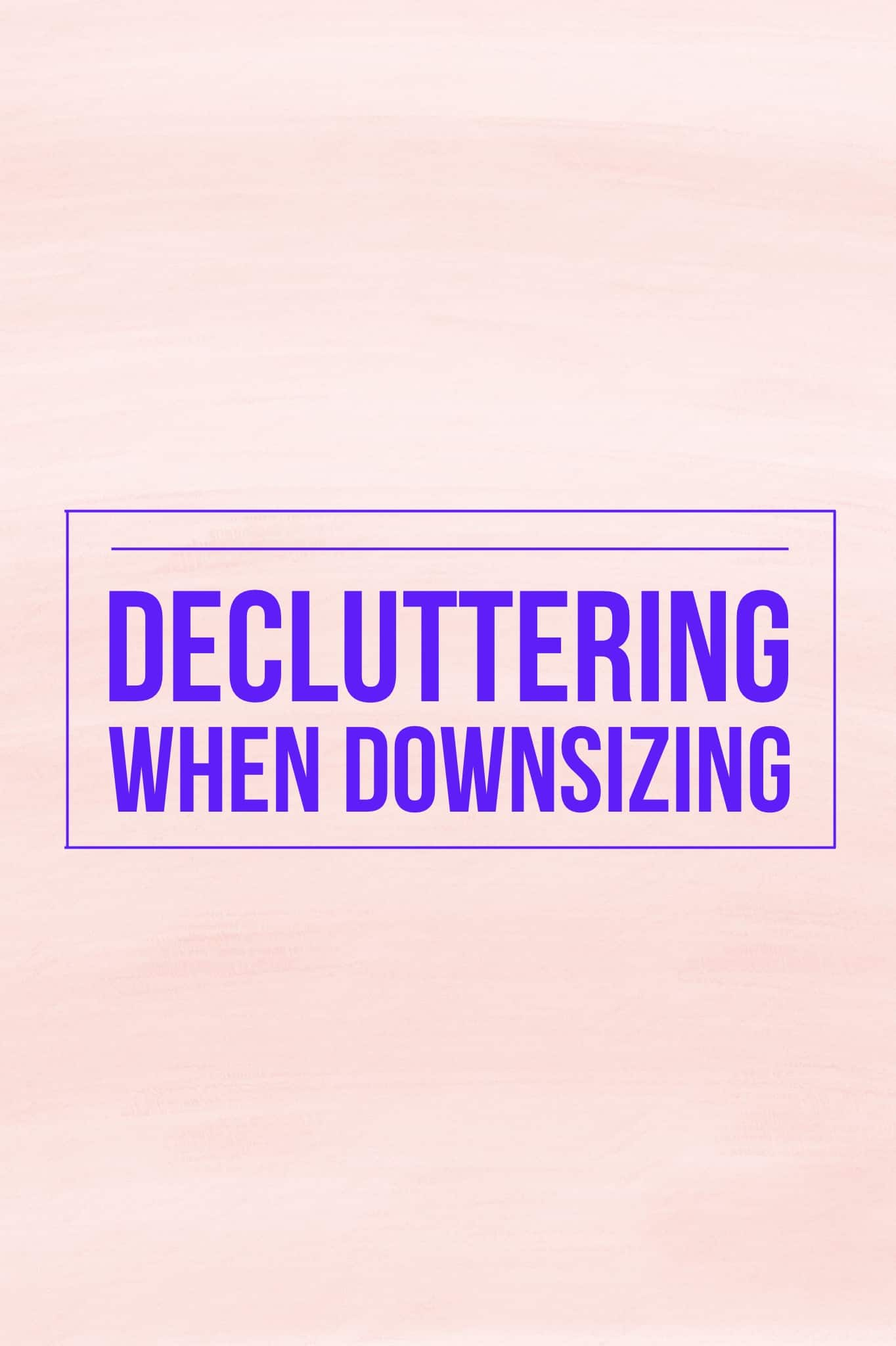 Decluttering When Downsizing title