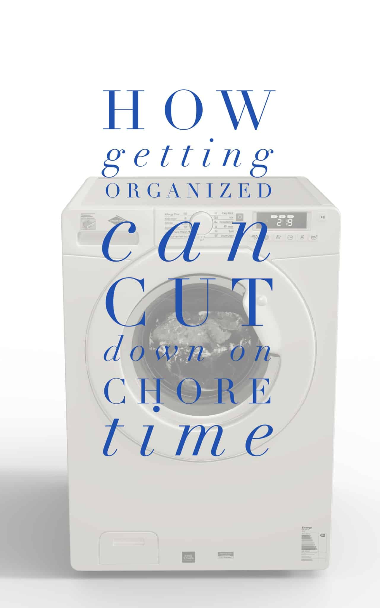 How Getting Organized Can Cut Down on Chore Time Title