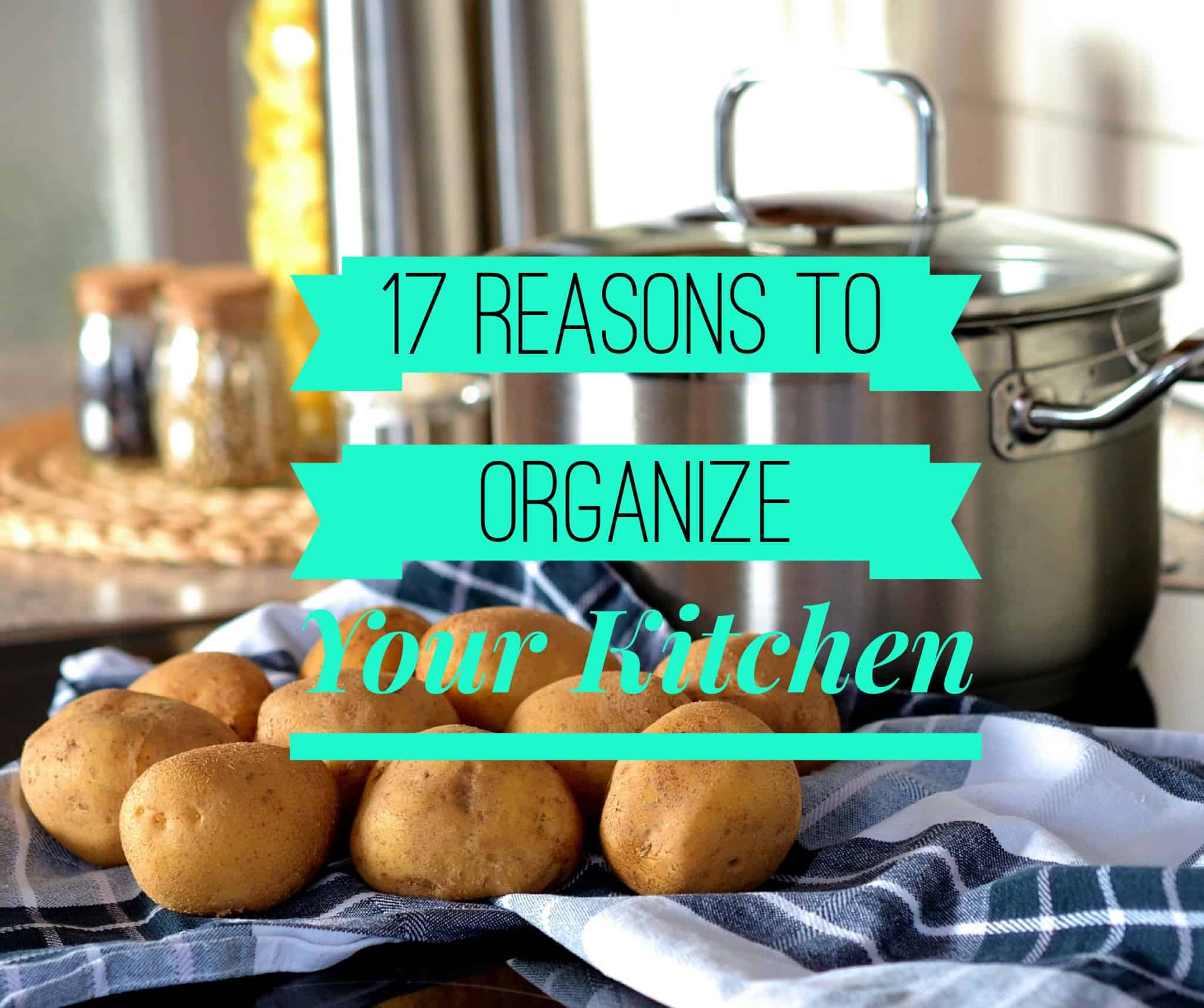 17 Reasons to Organize Your Kitchen Title