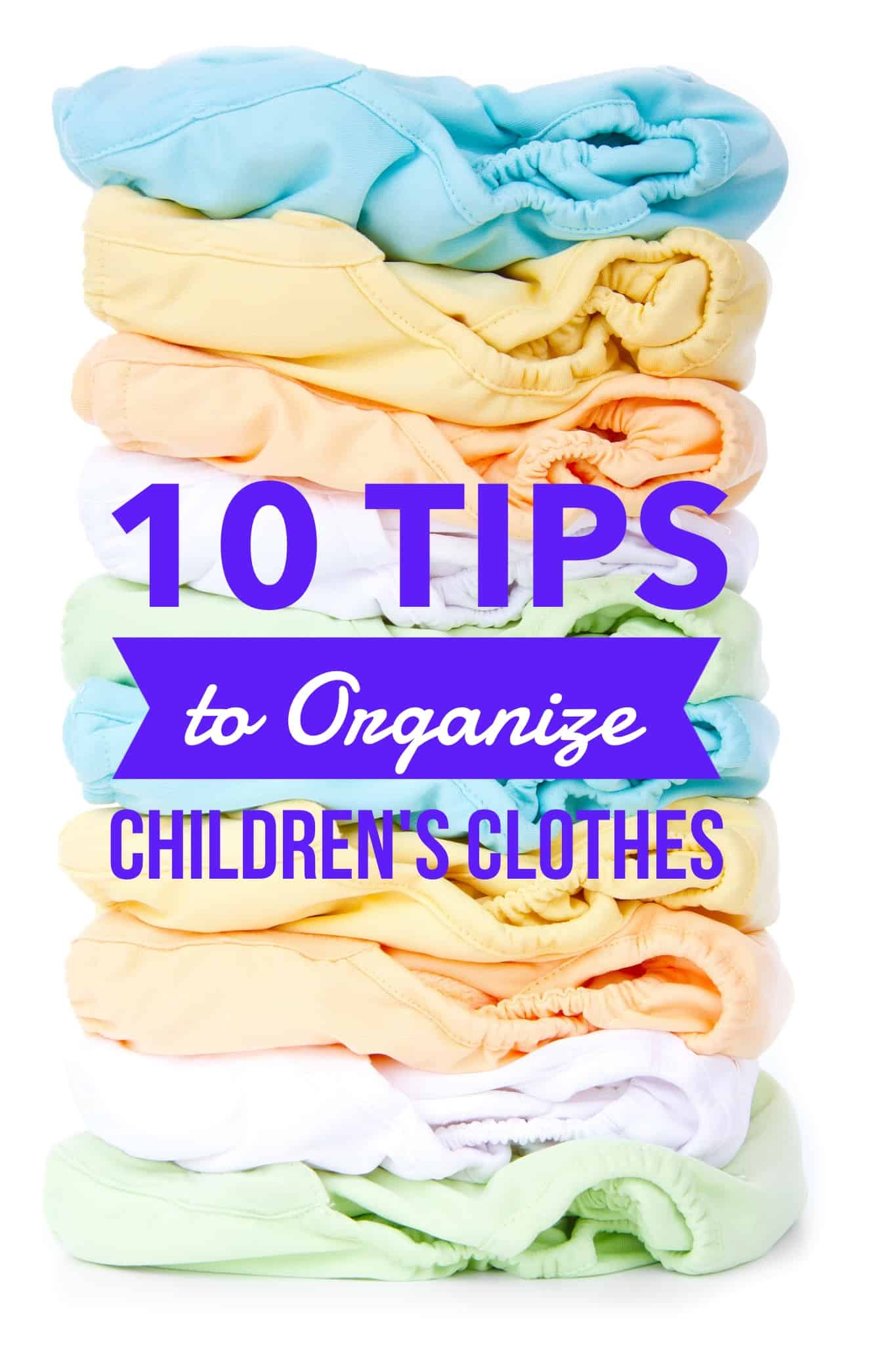 10 Tips to Organize Children's Clothes title