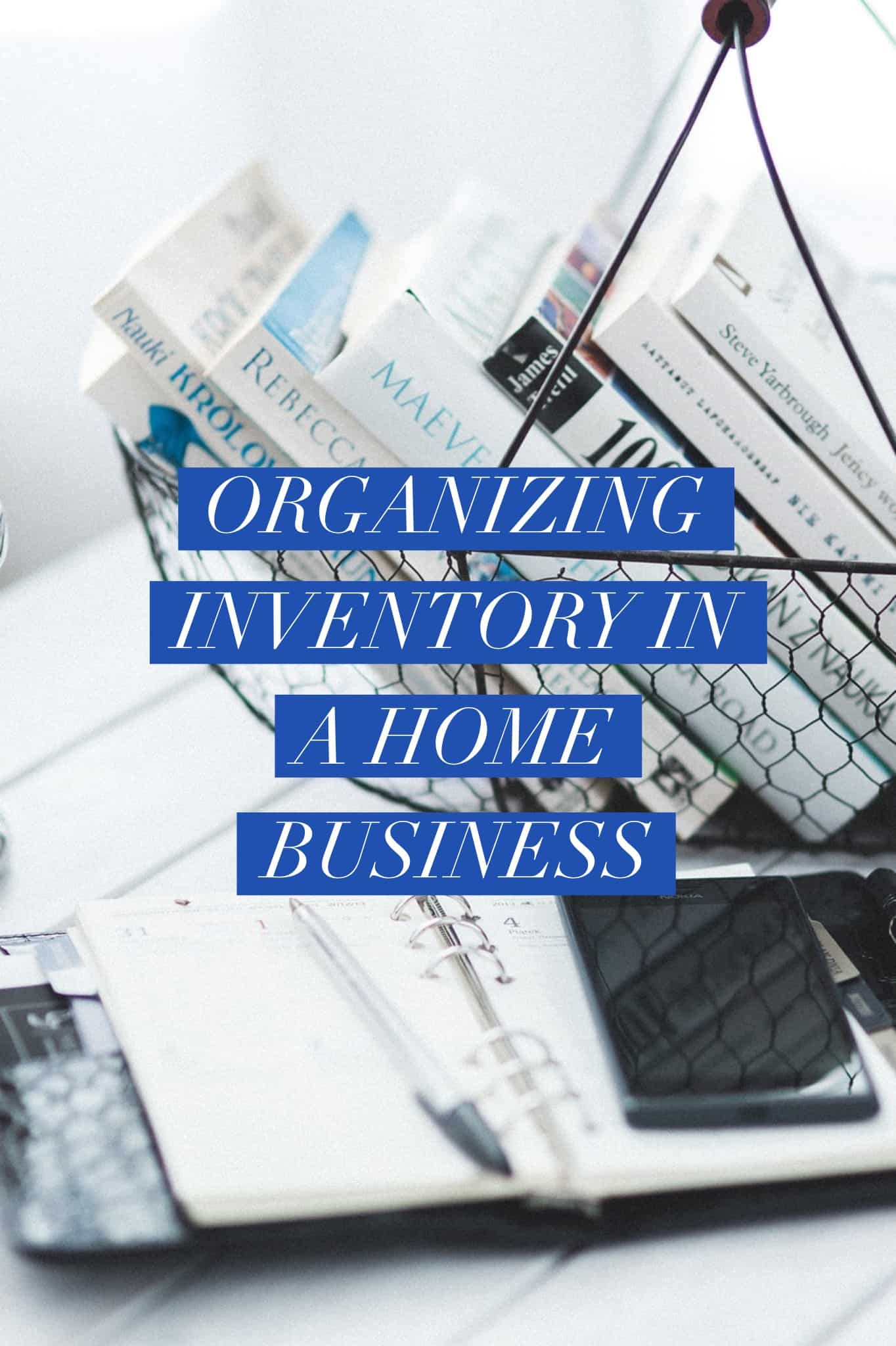 Organizing Inventory in a Home Business Title