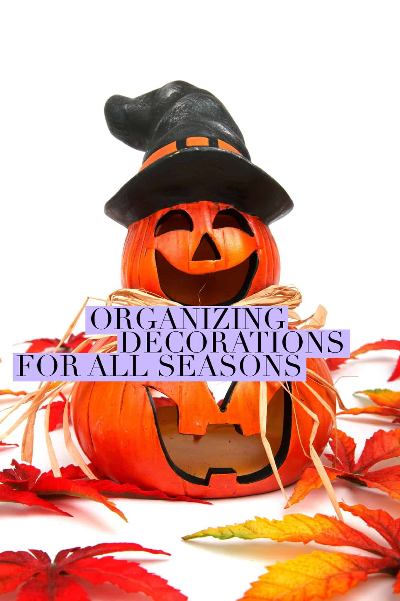 organizing decorations for all seasons title
