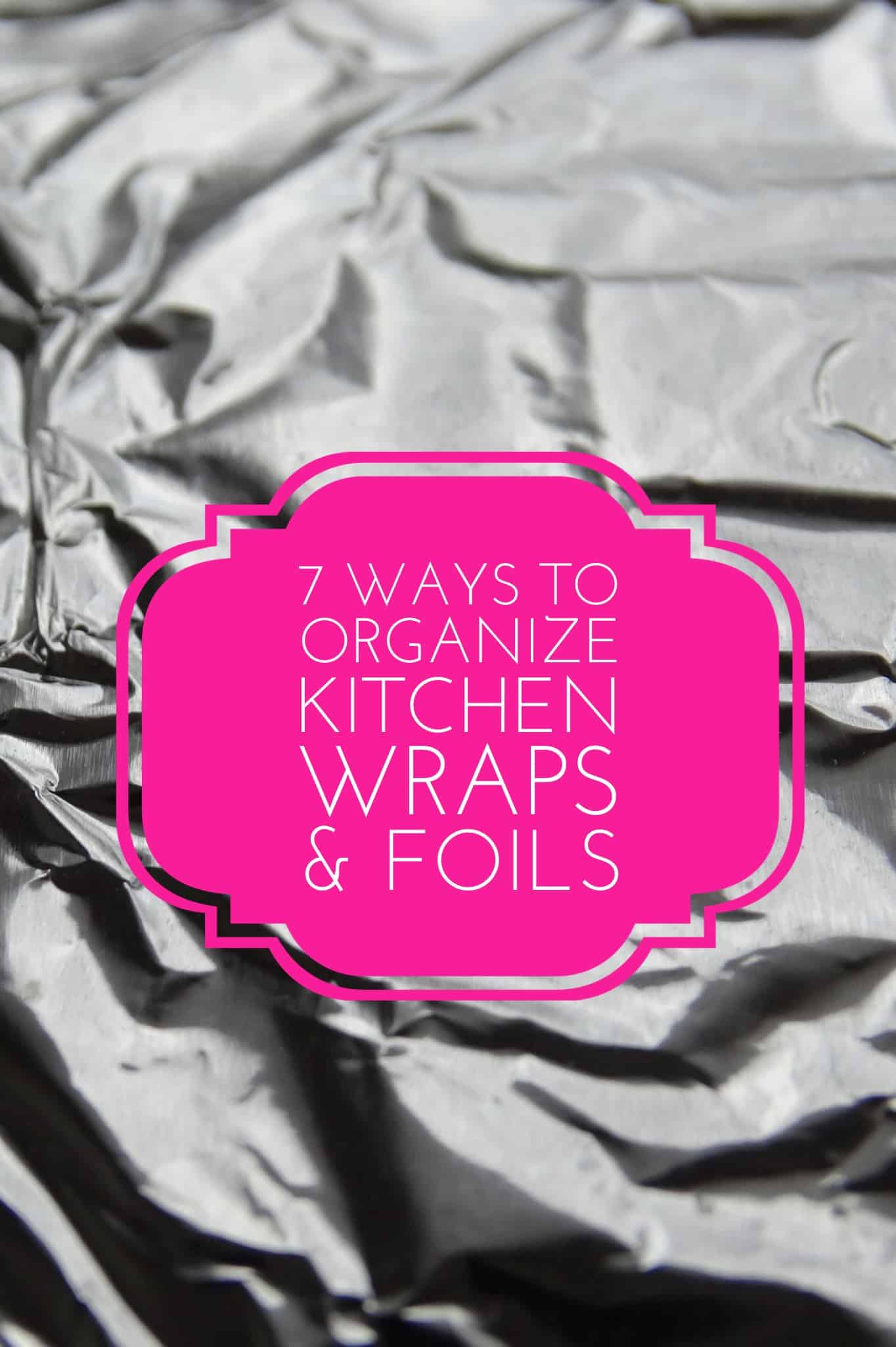 7 ways to organize wraps and foils title image