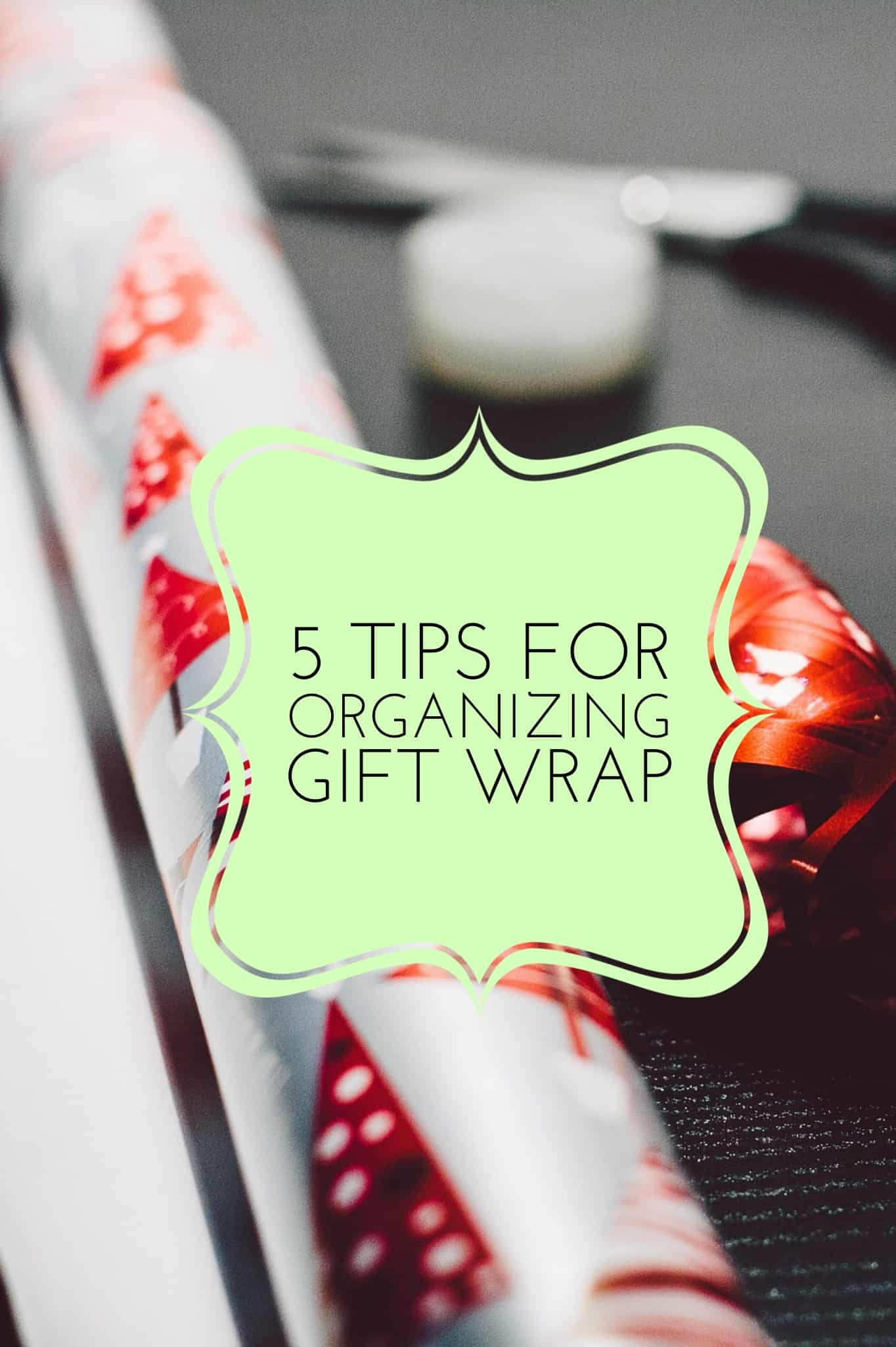 5 Tips for Organizing Gift Wrap Title
