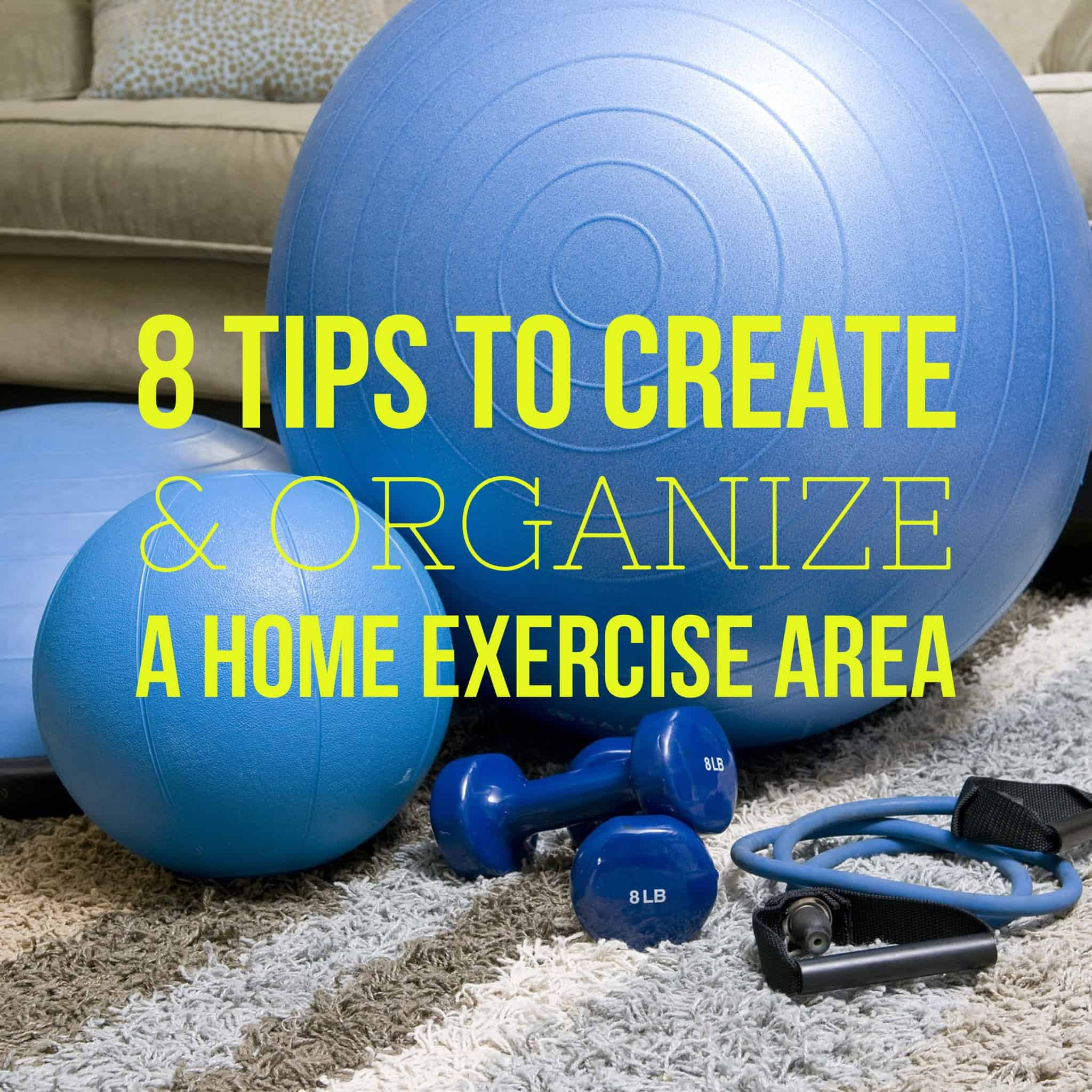 8 Tips to Create and Organize a Home Exercise Area