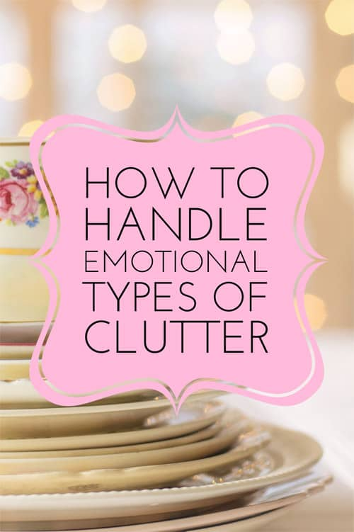How to Handle Emotional Types of Clutter