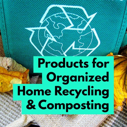 Products for Organized Home Recycling & Composting