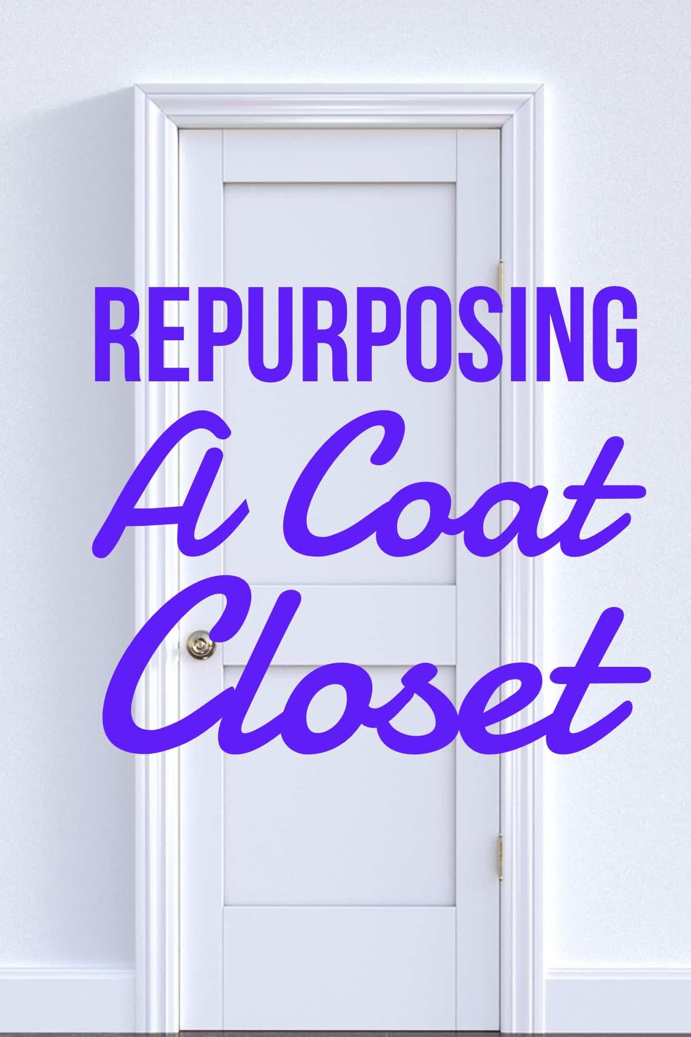Repurposing a Coat Closet