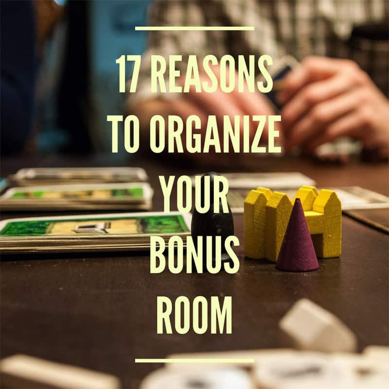 17 Reasons to Organize Your Bonus Room