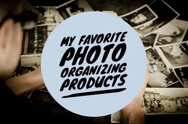 My favorite photo organizing products