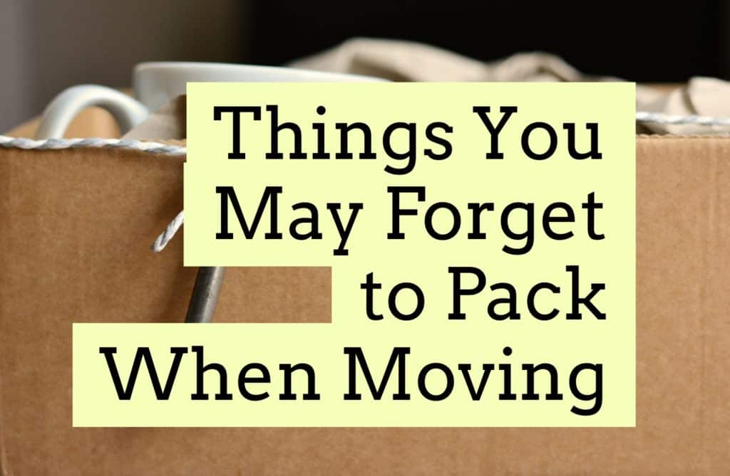 Things you may forget to pack when moving