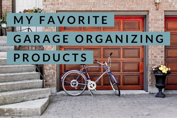 My Favorite Garage Organizing Products