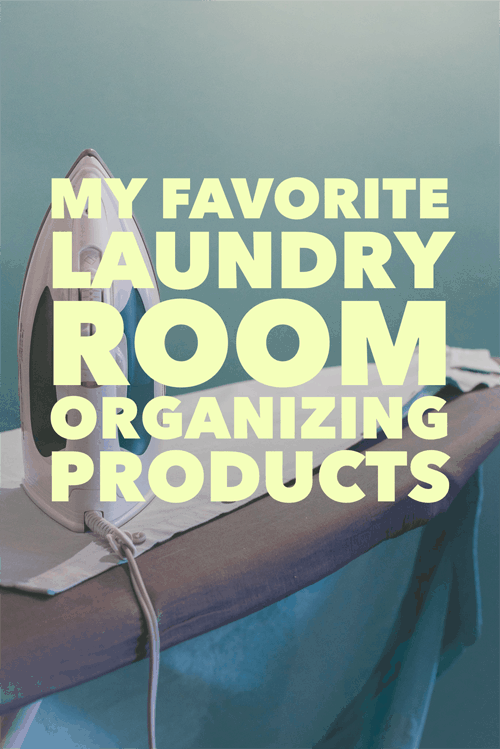 My Favorite Laundry Room Organizing Products