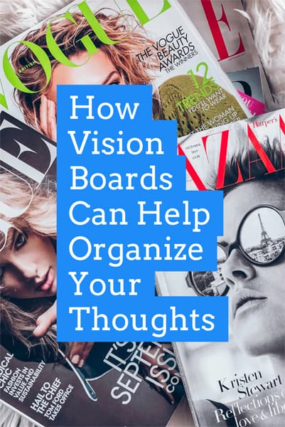 How Vision Boards Can Help Organize Your Thoughts