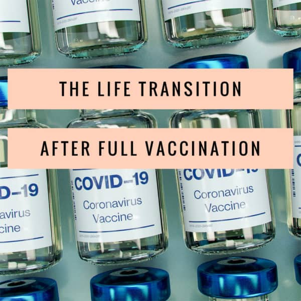 The Life Transition After Full Vaccination