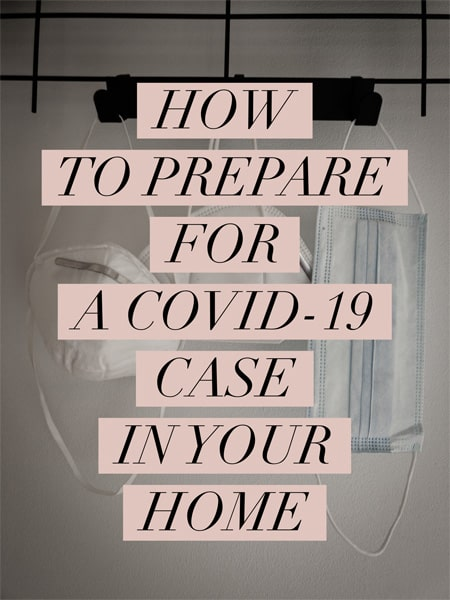 How to prepare for a COVID-19 case in your home